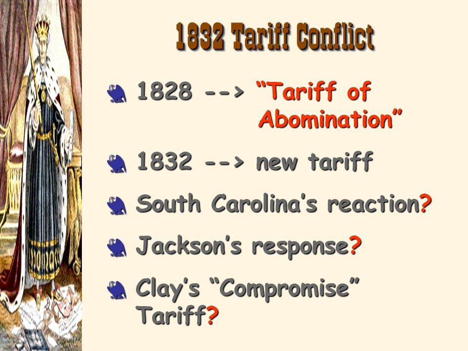 1832 Tariff Conflict 1828 --> Tariff of Abomination