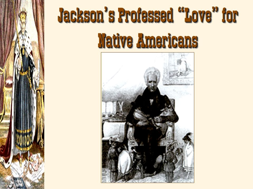 Jackson's Professed Love for Native Americans