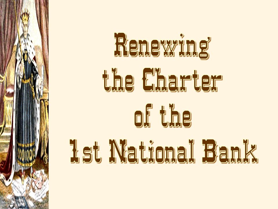 Renewing the Charter of the 1st National Bank