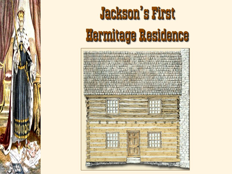 Jackson's First Hermitage Residence