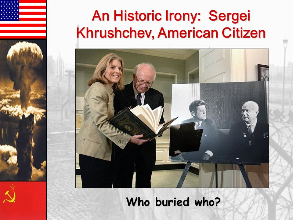 An Historic Irony: Sergei Khrushchev, American Citizen
