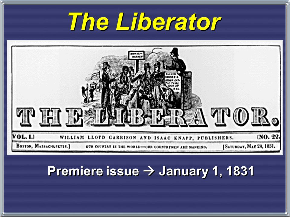Premiere issue  January 1, 1831