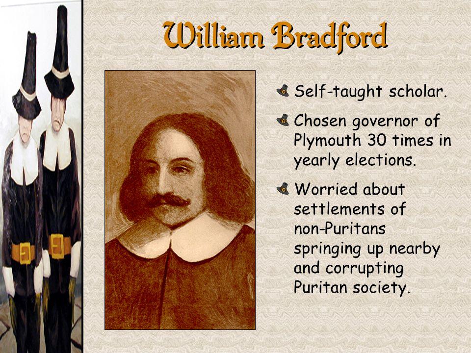 William Bradford Self-taught scholar.