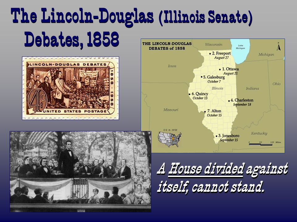 The Lincoln-Douglas (Illinois Senate) Debates, 1858