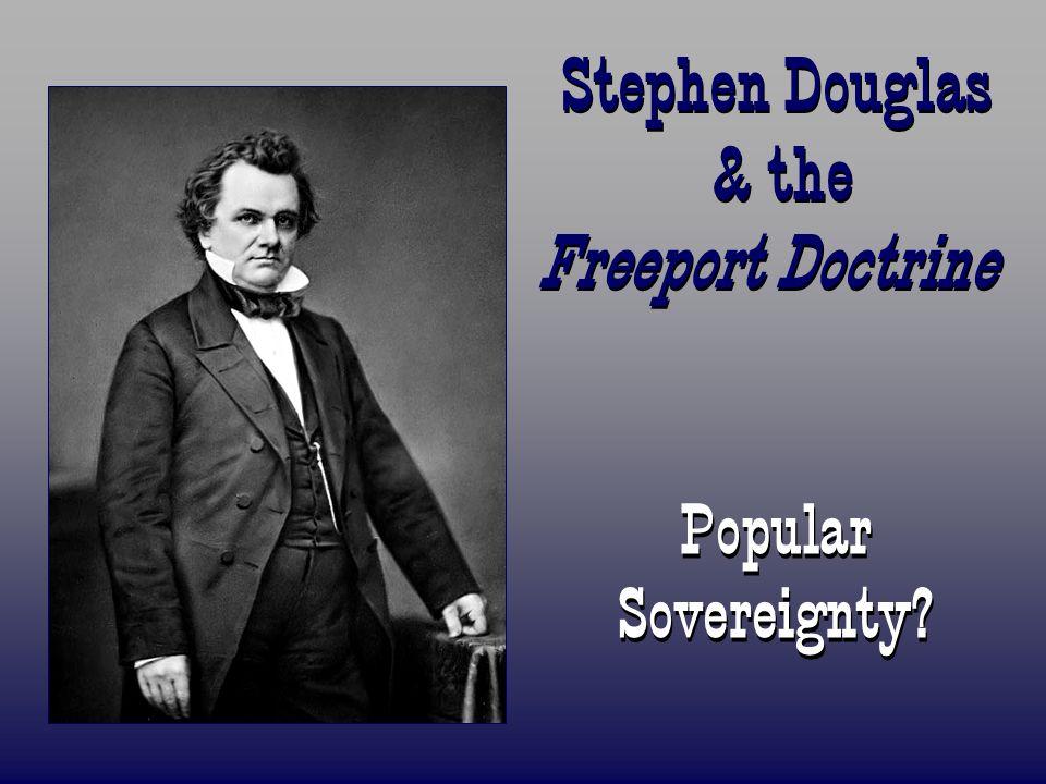 Stephen Douglas & the Freeport Doctrine