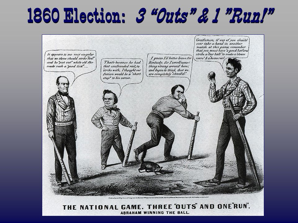 1860 Election: 3 Outs & 1 Run!