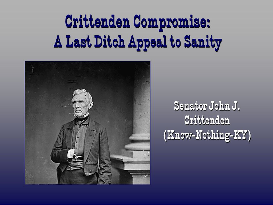Crittenden Compromise: A Last Ditch Appeal to Sanity