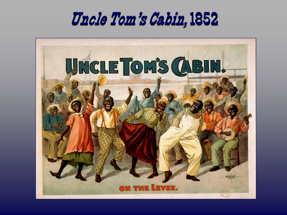 Uncle Tom's Cabin, 1852