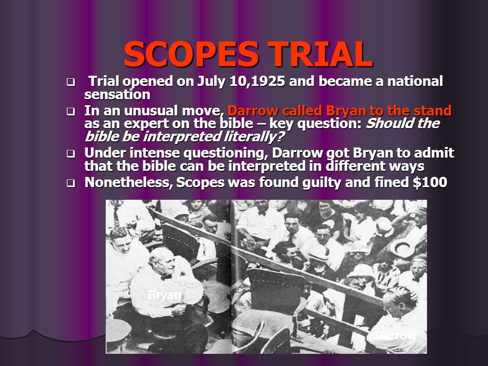 SCOPES TRIAL Trial opened on July 10,1925 and became a national sensation.
