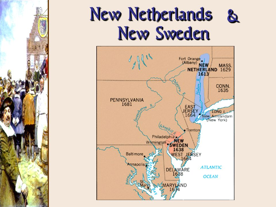 New Netherlands & New Sweden
