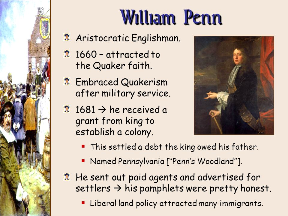 William Penn Aristocratic Englishman.