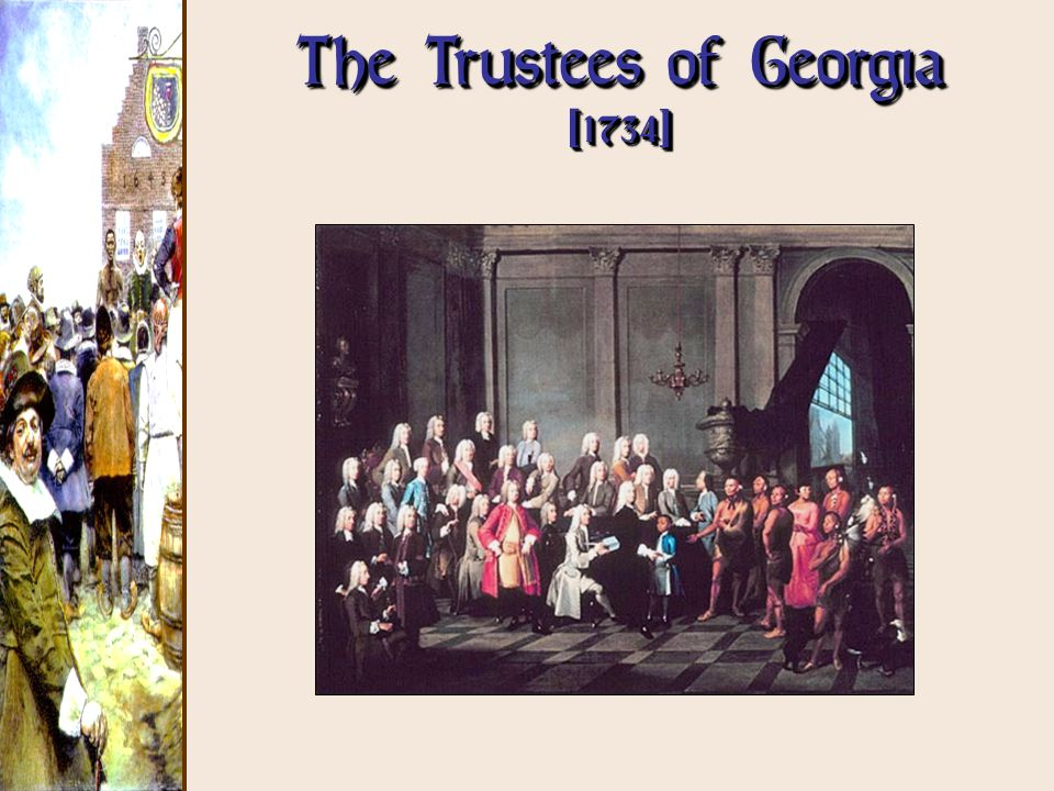 The Trustees of Georgia [1734]
