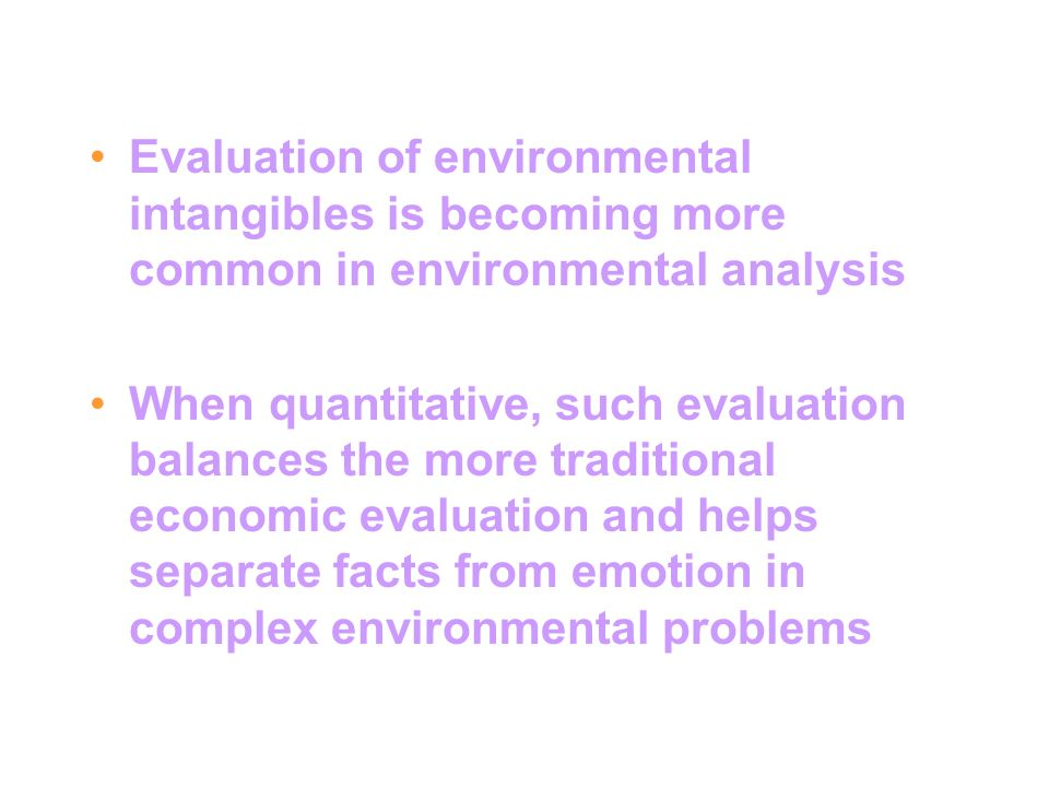 Evaluation of environmental intangibles is becoming more common in environmental analysis