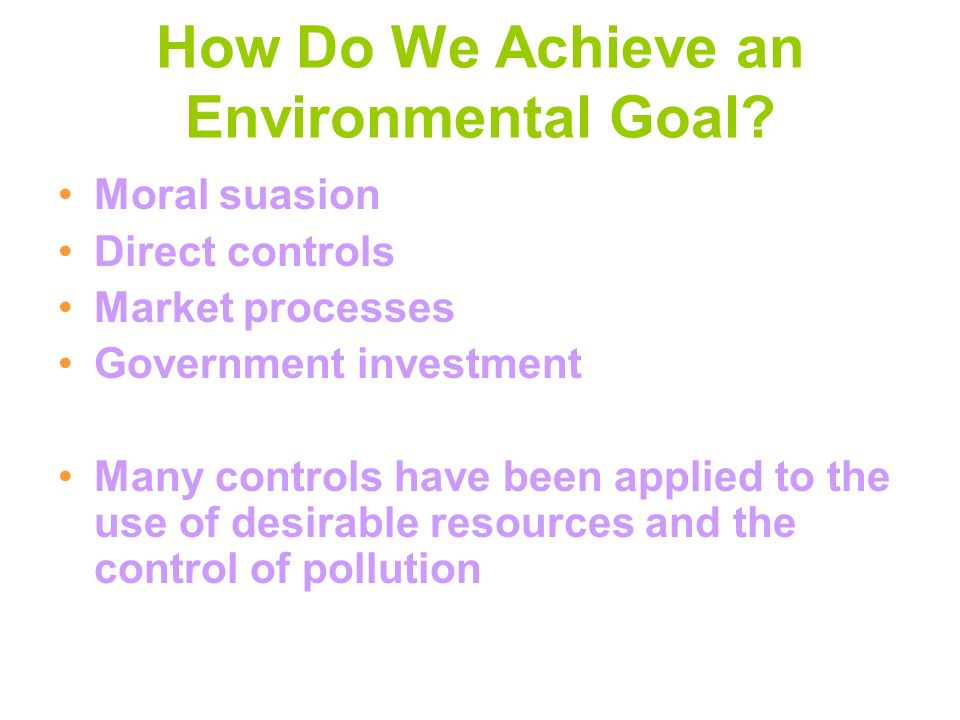 How Do We Achieve an Environmental Goal