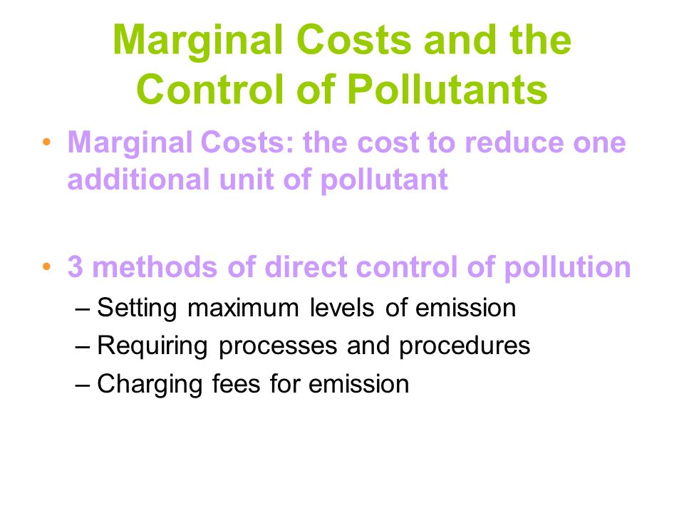Marginal Costs and the Control of Pollutants