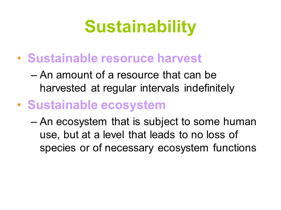 Sustainability Sustainable resoruce harvest Sustainable ecosystem