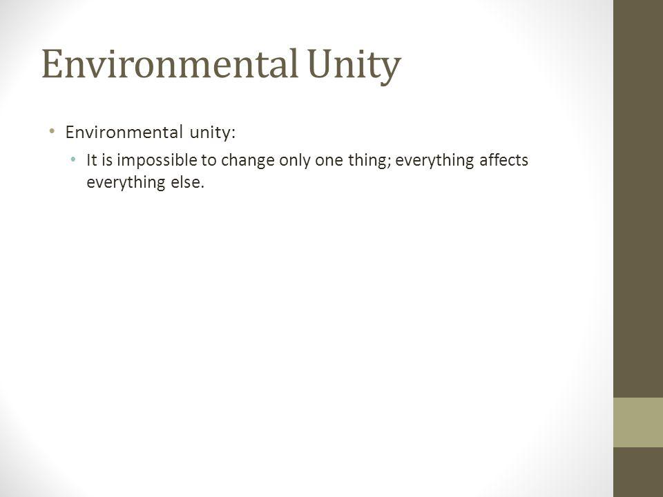 Environmental Unity Environmental unity: