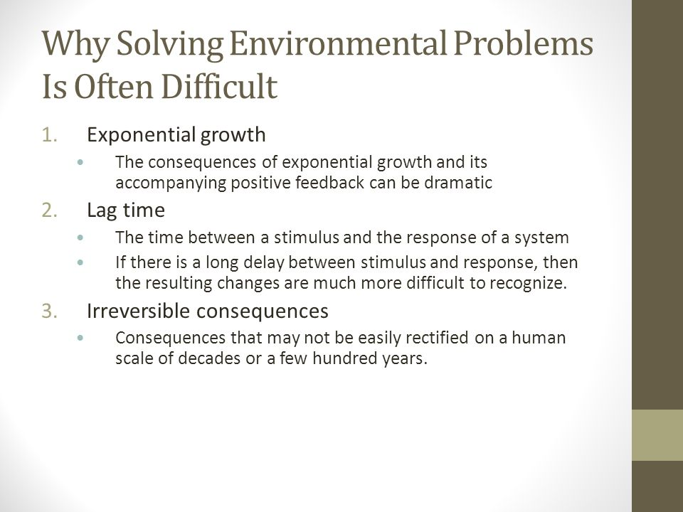 Why Solving Environmental Problems Is Often Difficult