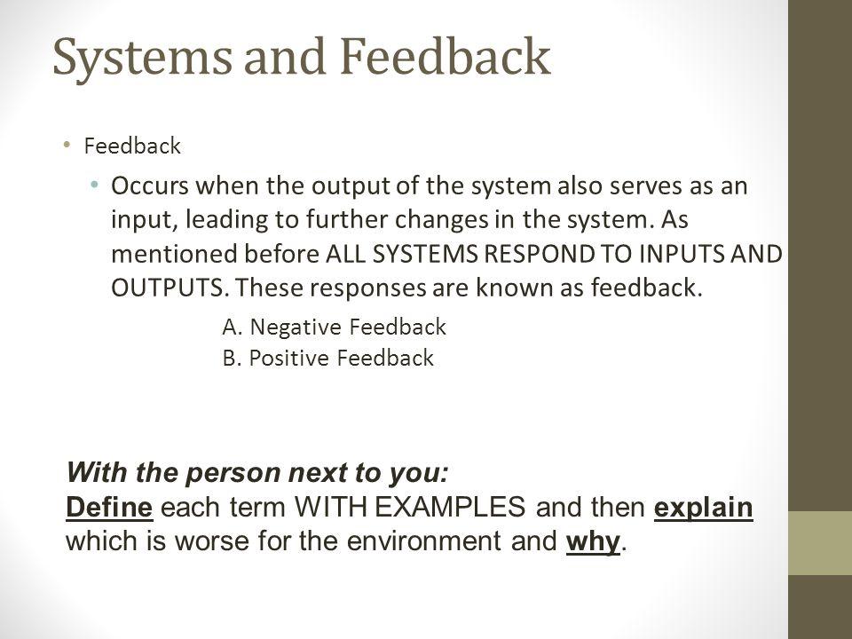 Systems and Feedback Feedback.