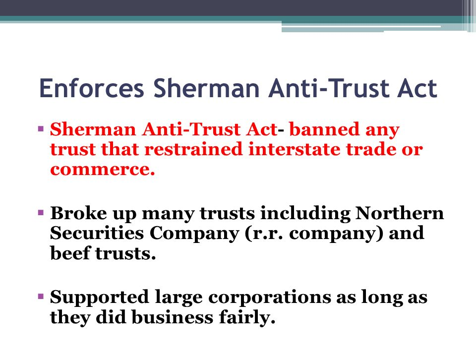 Enforces Sherman Anti-Trust Act