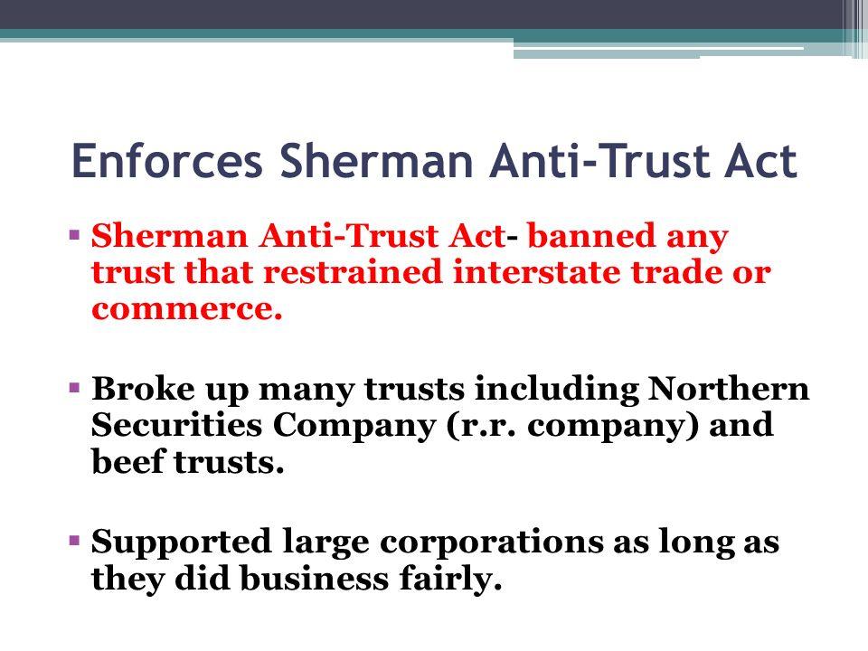Enforces Sherman Anti-Trust Act