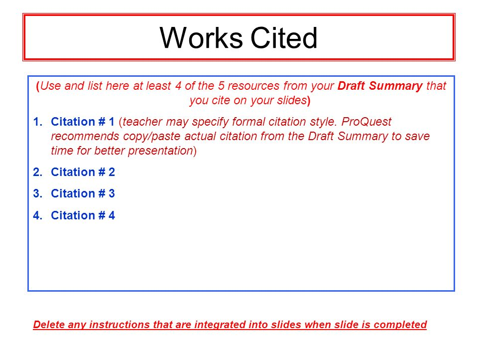 Works Cited (Use and list here at least 4 of the 5 resources from your Draft Summary that you cite on your slides)