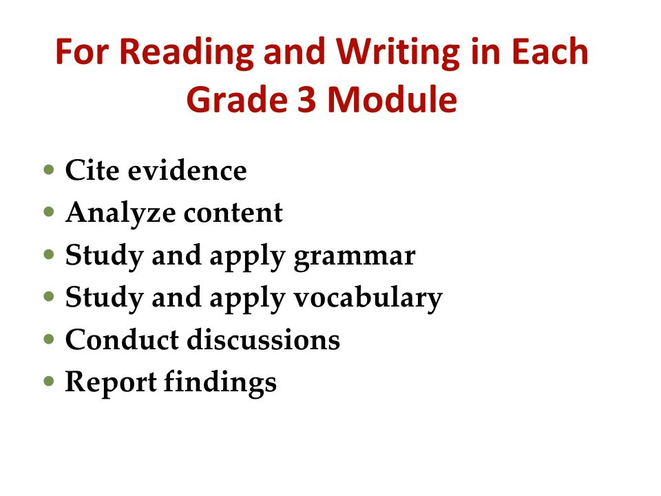 For Reading and Writing in Each Grade 3 Module