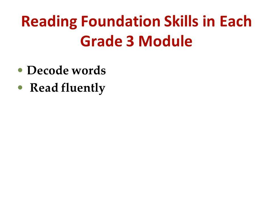 Reading Foundation Skills in Each Grade 3 Module