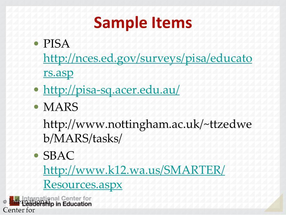 Sample Items PISA http://nces.ed.gov/surveys/pisa/educators.asp