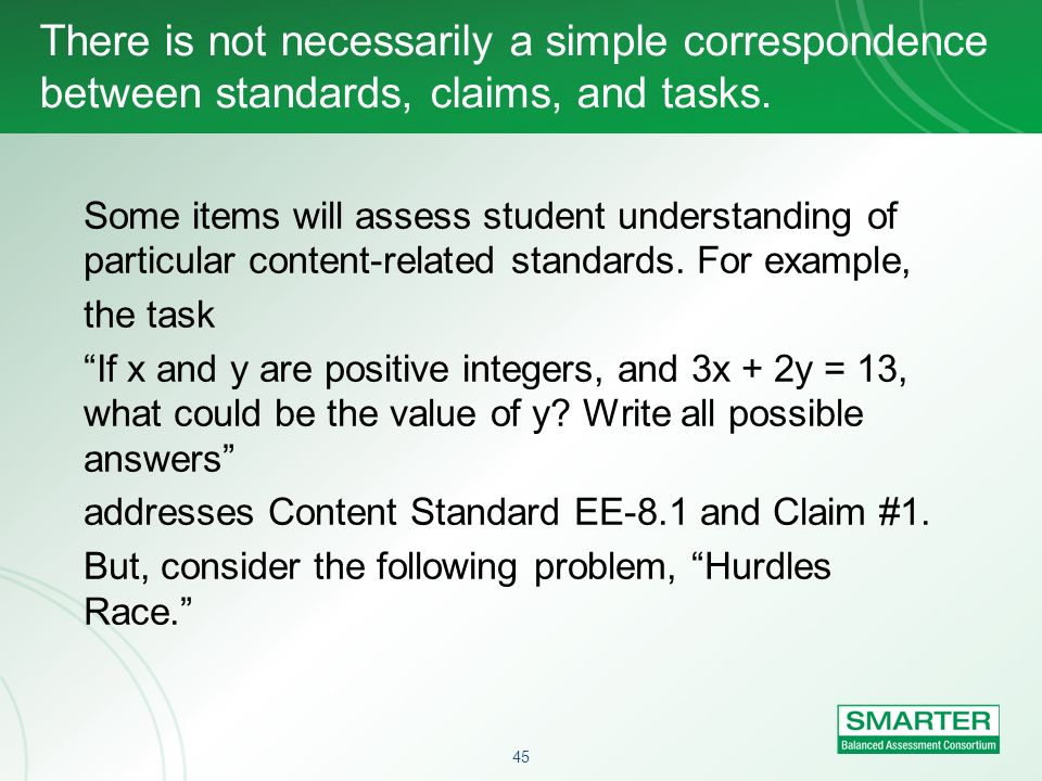 There is not necessarily a simple correspondence between standards, claims, and tasks.