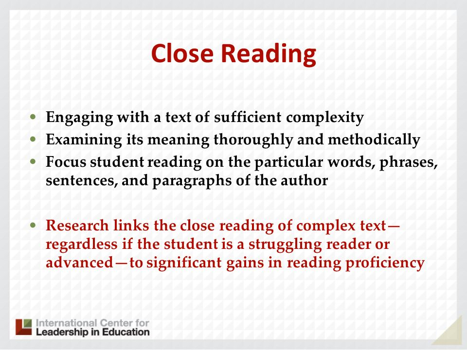 Close Reading Engaging with a text of sufficient complexity