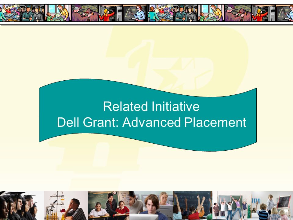 Related Initiative Dell Grant: Advanced Placement
