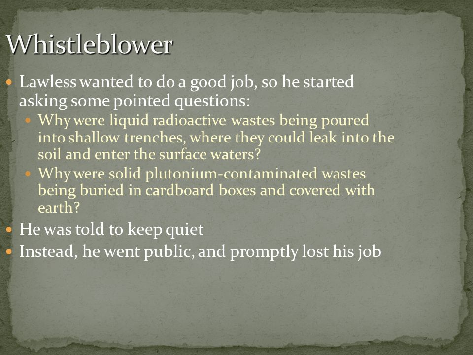 Whistleblower Lawless wanted to do a good job, so he started asking some pointed questions: