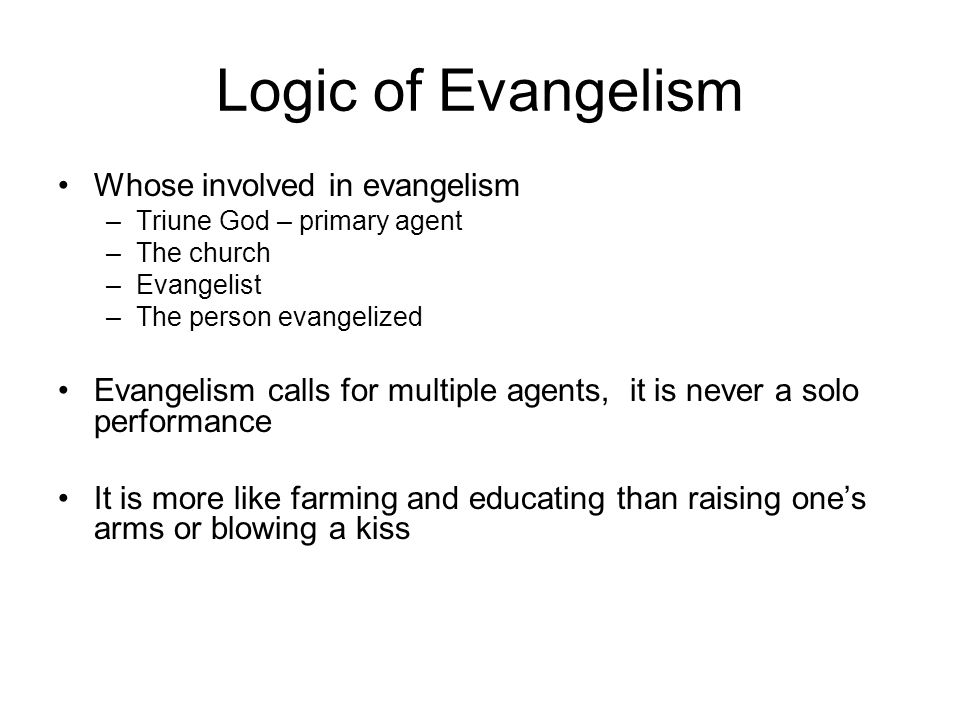 Logic of Evangelism Whose involved in evangelism