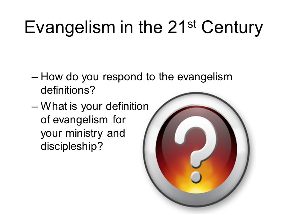 Evangelism in the 21st Century