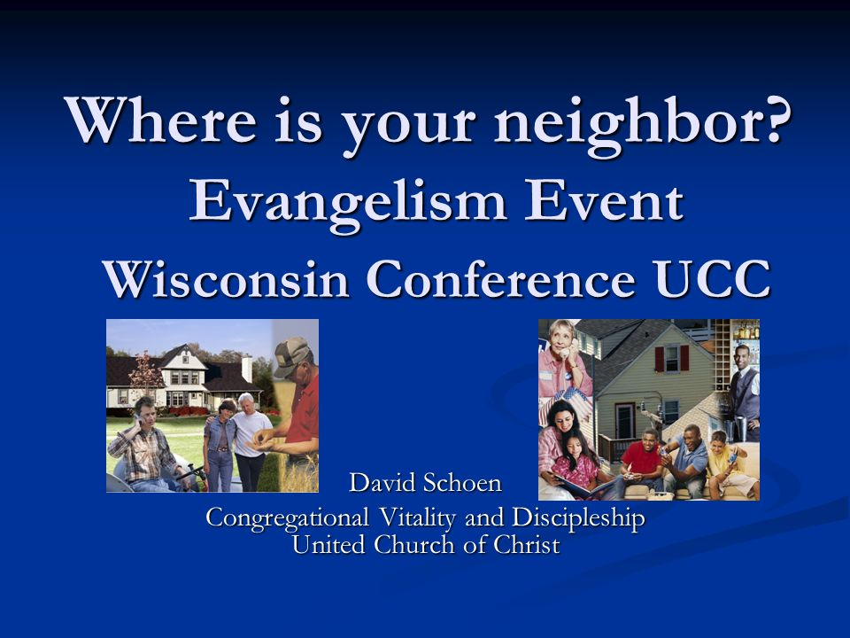 Where is your neighbor Evangelism Event Wisconsin Conference UCC