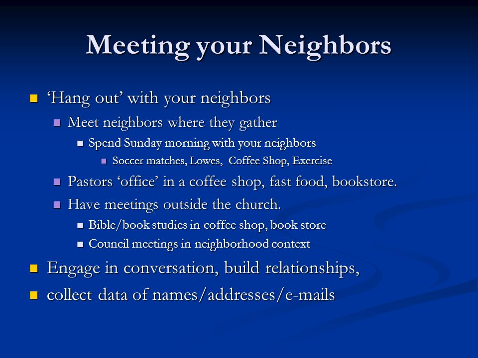 Meeting your Neighbors
