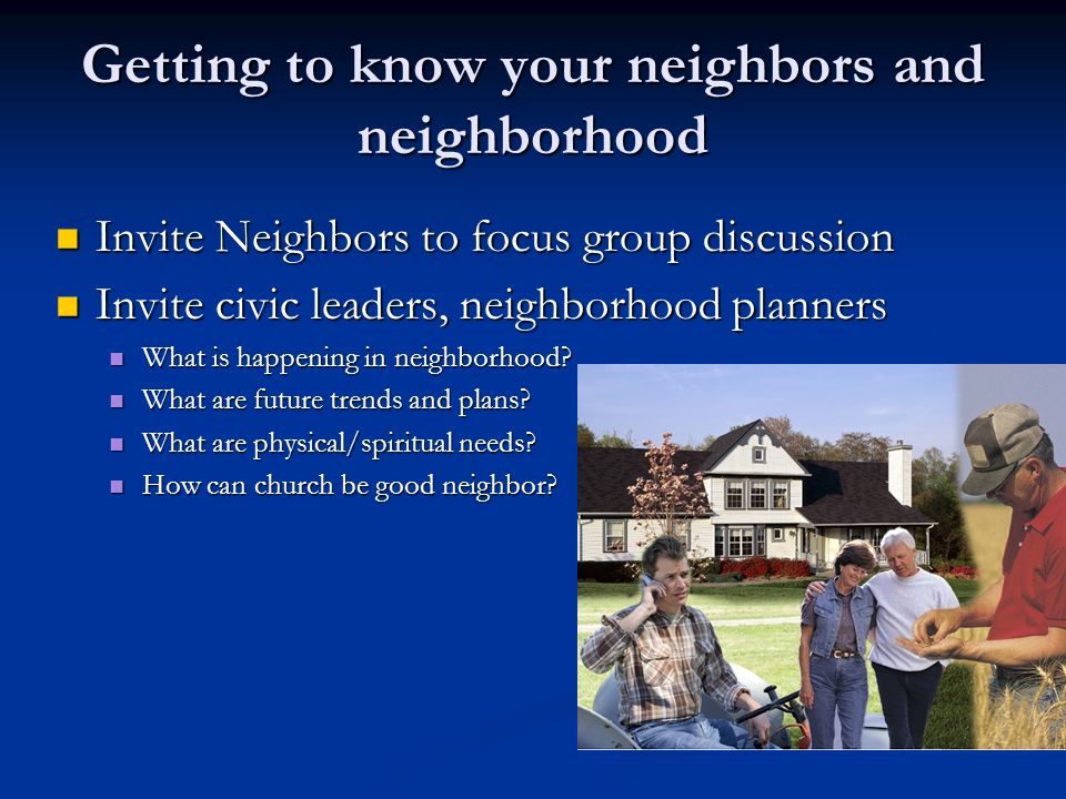 Getting to know your neighbors and neighborhood