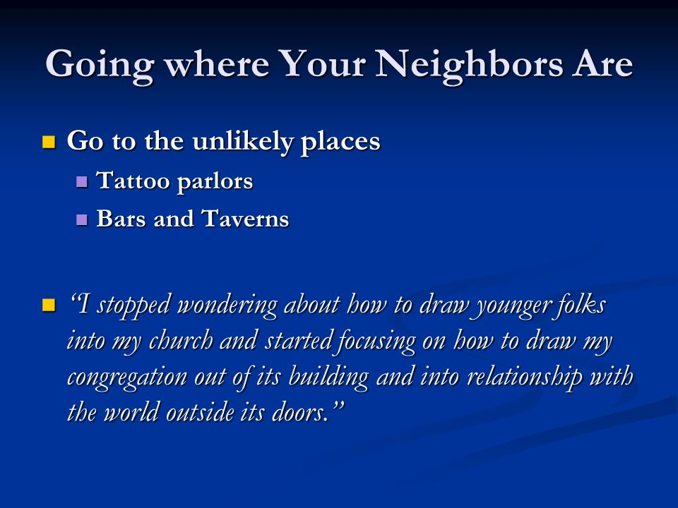 Going where Your Neighbors Are