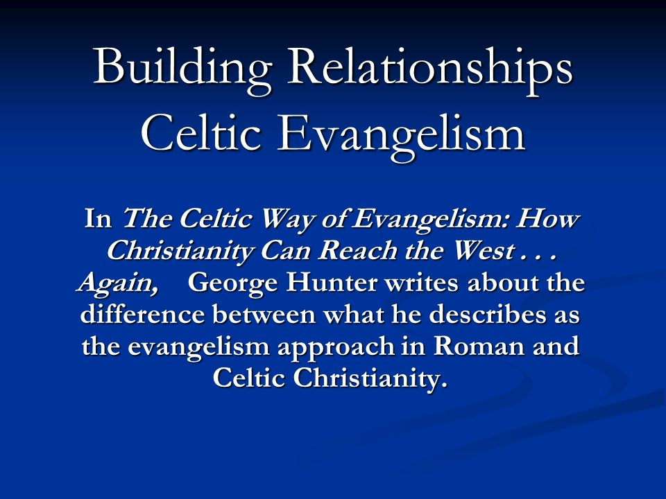 Building Relationships Celtic Evangelism