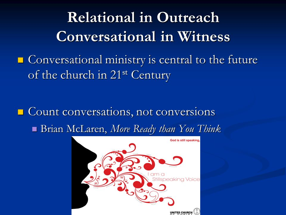 Relational in Outreach Conversational in Witness