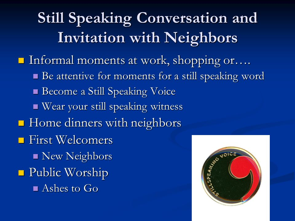 Still Speaking Conversation and Invitation with Neighbors