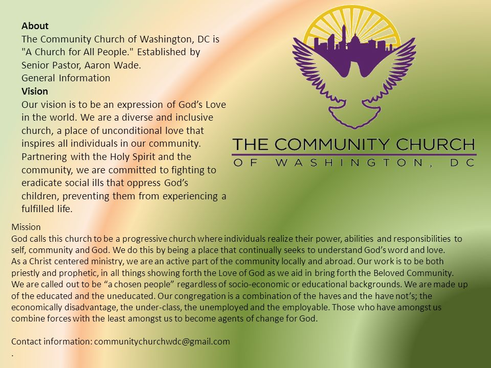 AboutThe Community Church of Washington, DC is A Church for All People. Established by Senior Pastor, Aaron Wade.
