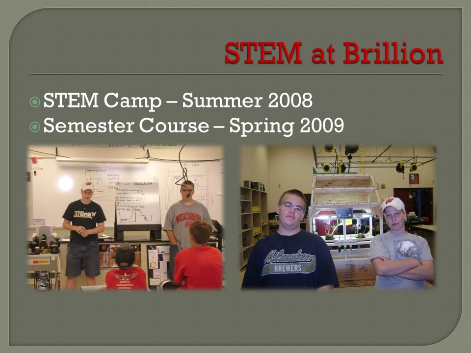 STEM at Brillion STEM Camp – Summer 2008 Semester Course – Spring 2009