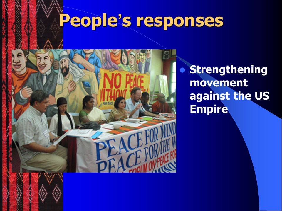 People's responses Strengthening movement against the US Empire