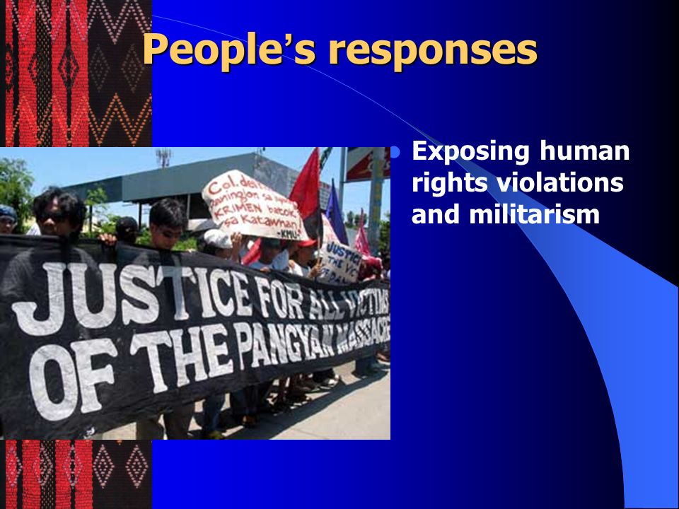People's responses Exposing human rights violations and militarism