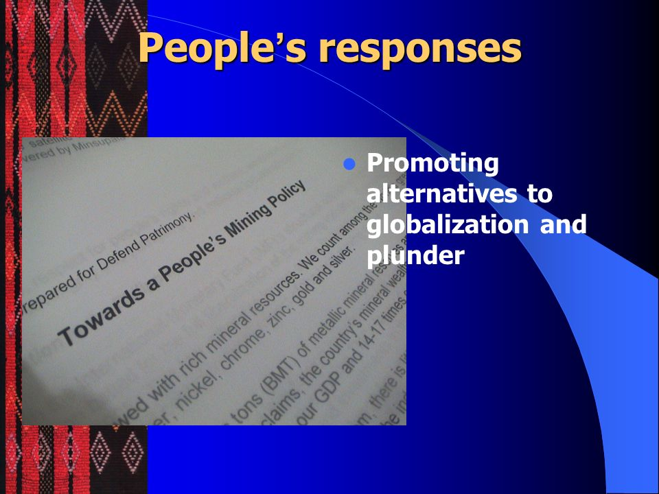 People's responses Promoting alternatives to globalization and plunder