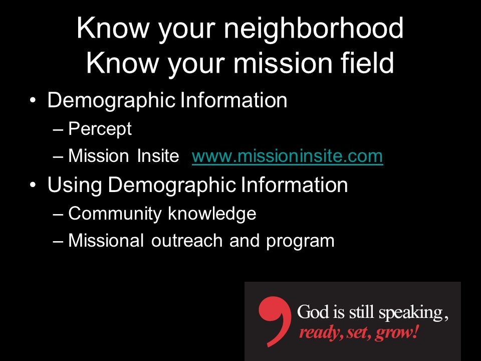 Know your neighborhood Know your mission field