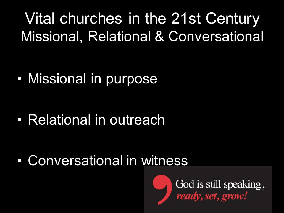 Vital churches in the 21st Century Missional, Relational & Conversational