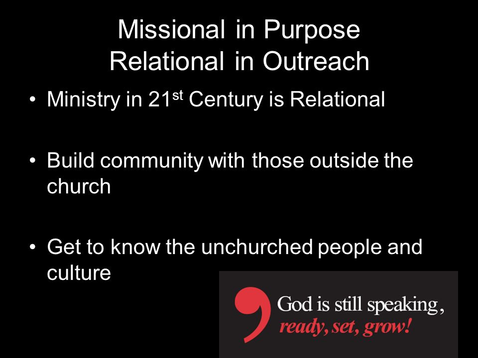 Missional in Purpose Relational in Outreach